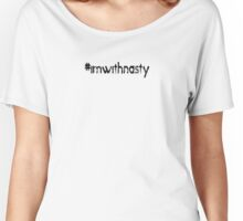 #imwithnasty t-shirt because #imwithher Women's Relaxed Fit T-Shirt