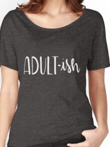 Adult-Ish Funny Hand Lettered Women's Relaxed Fit T-Shirt