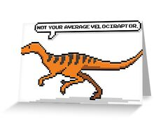 Not your average velociraptor Greeting Card