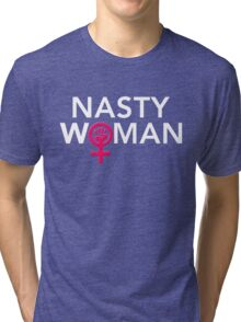 Powerful Nasty Woman Tri-blend T-Shirt