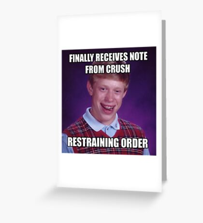 First Note From Crush BAD LUCK BRIAN MEME Greeting Card
