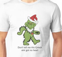 Don't tell me this Grinch aint got no heart Unisex T-Shirt