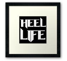 Heel Life! Framed Print