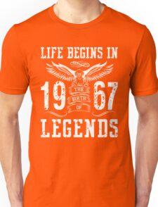 Life Begins In 1967 Birth Legends Unisex T-Shirt