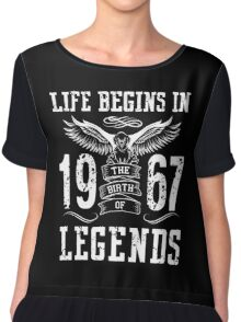 Life Begins In 1967 Birth Legends Chiffon Top