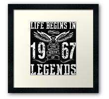 Life Begins In 1967 Birth Legends Framed Print