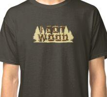 Shaun Ed I Got Wood Classic T-Shirt