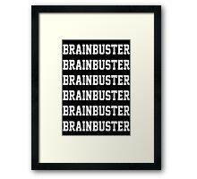 Brainbuster x6 Framed Print
