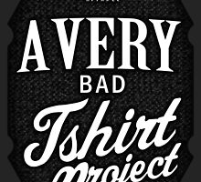 A Very Bad Tshirt Project by papabuju