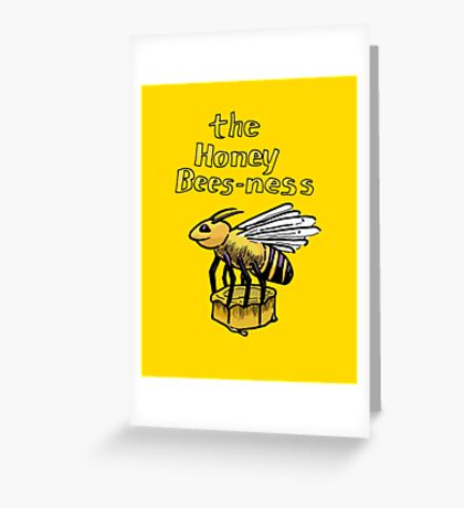 The Honey Bees-ness Greeting Card