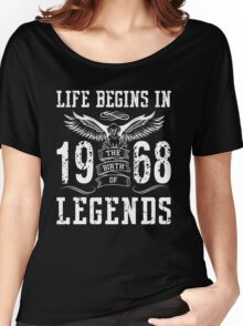 Life Begins In 1968 Birth Legends Women's Relaxed Fit T-Shirt