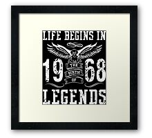 Life Begins In 1968 Birth Legends Framed Print