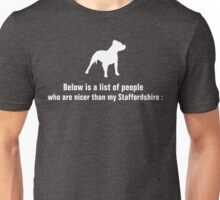List of people who are nicer than my staffordshire Unisex T-Shirt