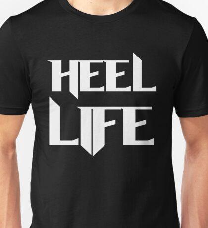 Heel Life! Unisex T-Shirt
