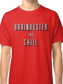 Brainbuster & Chill Classic T-Shirt