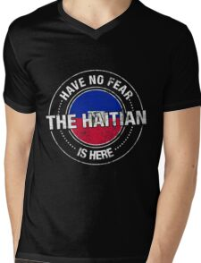 Have No Fear The Haitian Is Here Mens V-Neck T-Shirt