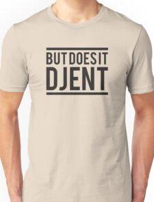 But Does it Djent Unisex T-Shirt