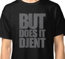 But Does it Djent Classic T-Shirt