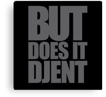 But Does it Djent Canvas Print