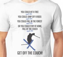 Skiing: Get off the couch!  Unisex T-Shirt