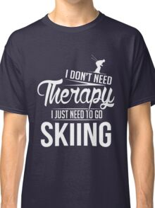 Skiing is my therapy Classic T-Shirt
