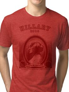 Susan B. Anthony casts her vote for...Hillary! Tri-blend T-Shirt