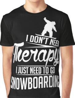 Snowboarding is my therapy Graphic T-Shirt