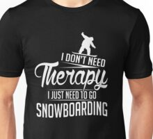 Snowboarding is my therapy Unisex T-Shirt