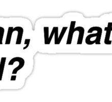 Negan, What's good? - The Walking Dead  Sticker