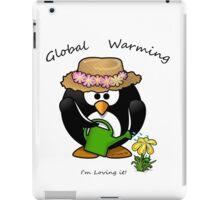 GLOBAL WARMING...I'm loving it! iPad Case/Skin