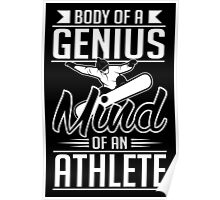 Snowboarding: Body of a genius- mind of athlete Poster