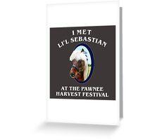 I Met Lil Sebastian Greeting Card