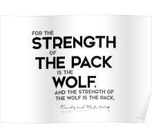 strength of the pack - rudyard kipling Poster