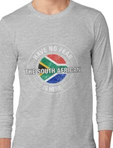 Have No Fear The South African Is Here Shirt Long Sleeve T-Shirt