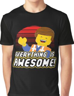 Everything is awesome! Graphic T-Shirt