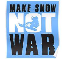 Skiing: make snow not war! Poster