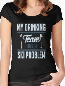 Skiing: My drinking team has a ski problem Women's Fitted Scoop T-Shirt