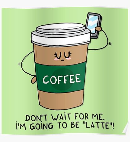 I'm going to be LATTE Poster