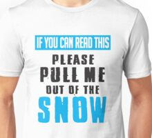 Skiing: Pull me out of the snow Unisex T-Shirt
