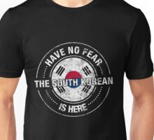 Have No Fear The South Korean Is Here Unisex T-Shirt