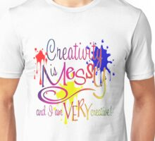 Creativity Is Messy Unisex T-Shirt