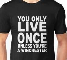 YOU ONLY LIVE ONCE UNLESS YOU'RE A WINCHESTER   Unisex T-Shirt