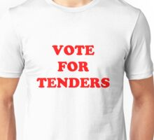 Vote For Tenders Unisex T-Shirt
