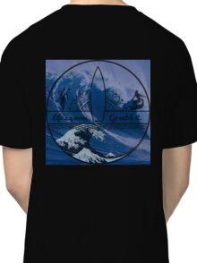 Life's a wave, Go catch it. Classic T-Shirt