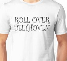 The Beatles Roll Over Beethoven Rock Music Quotes Unisex T-Shirt