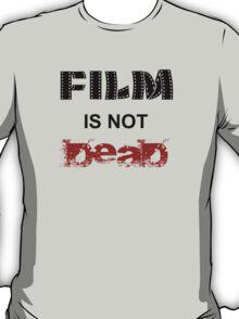 Film is not dead T-Shirt