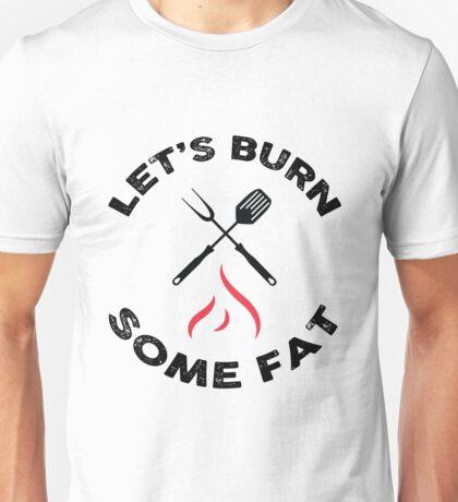 Let's burn some fat! Unisex T-Shirt