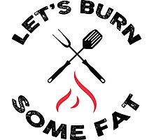 Let's burn some fat! Photographic Print
