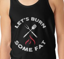 Let's burn some fat!   Tank Top