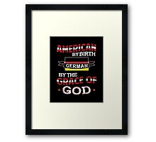 American by birth, German by the grace of GOD  Framed Print